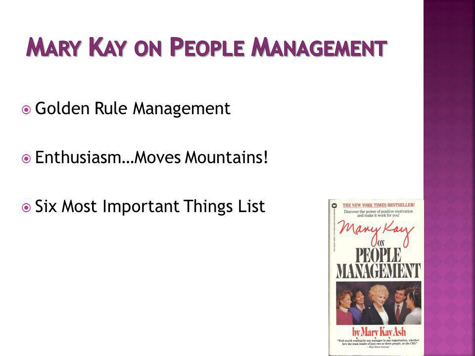 Golden Rule Management Enthusiasm…Moves Mountains! Six Most Important Things List