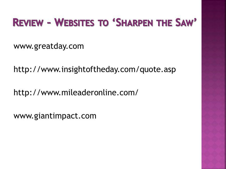 www.greatday.com http://www.insightoftheday.com/quote.asp http://www.mileaderonline.com/ www.giantimpact.com
