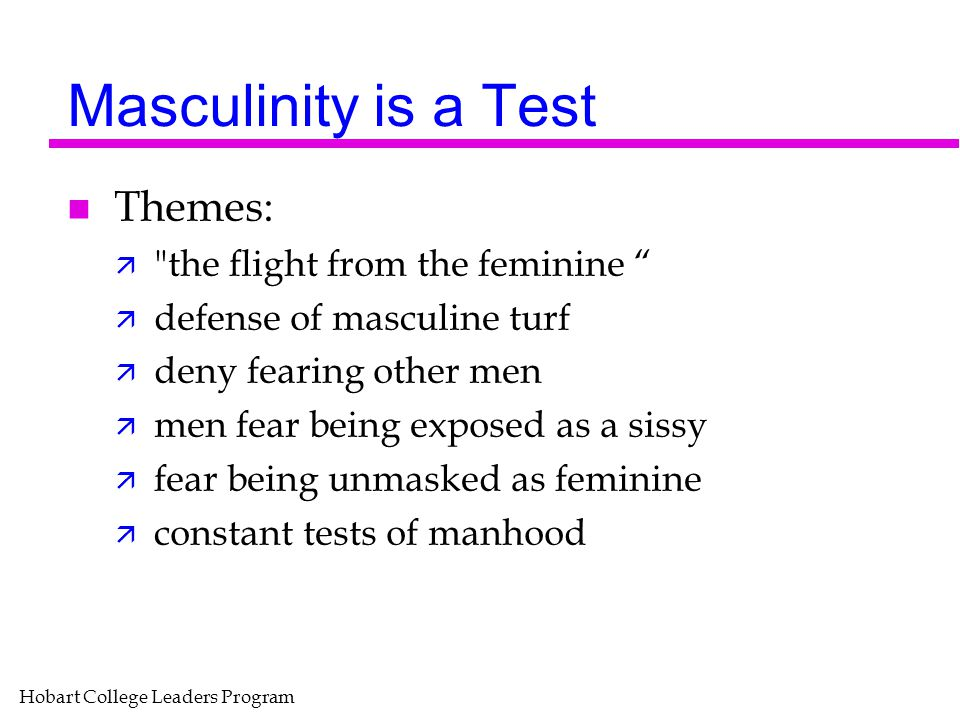 Hobart College Leaders Program Masculinity is a Test n Themes: ä
