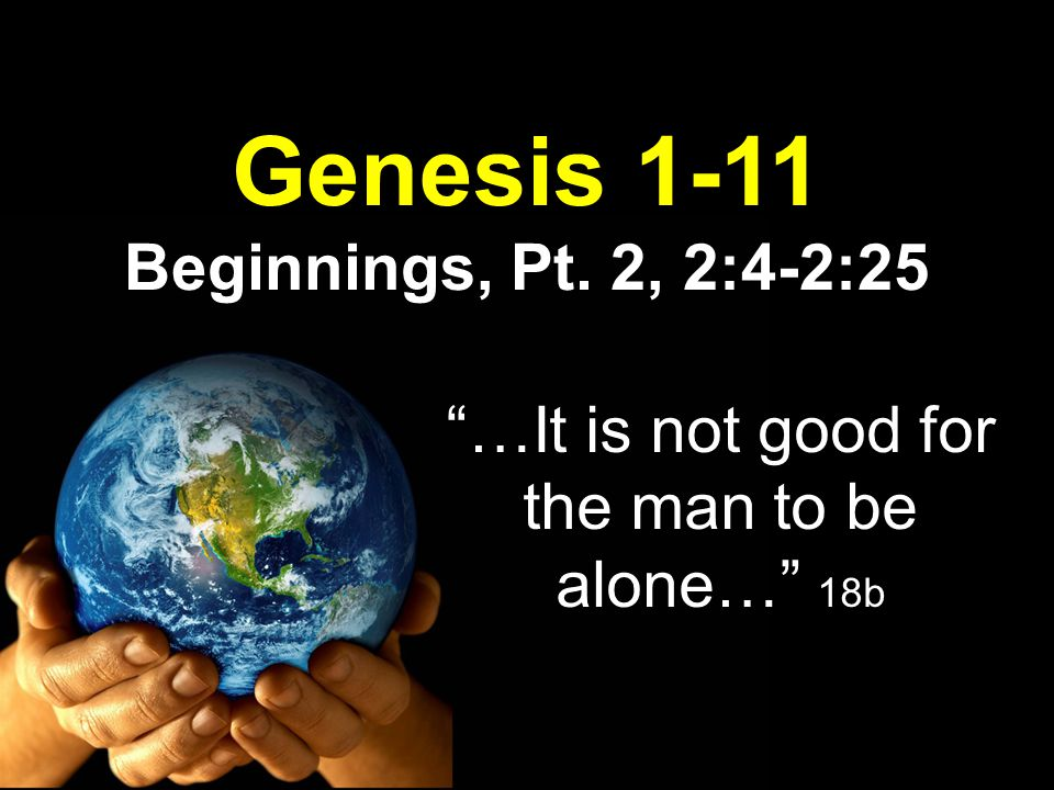Theme God reveals His constant love, His incredible generosity & His awesome genius at mans creation.