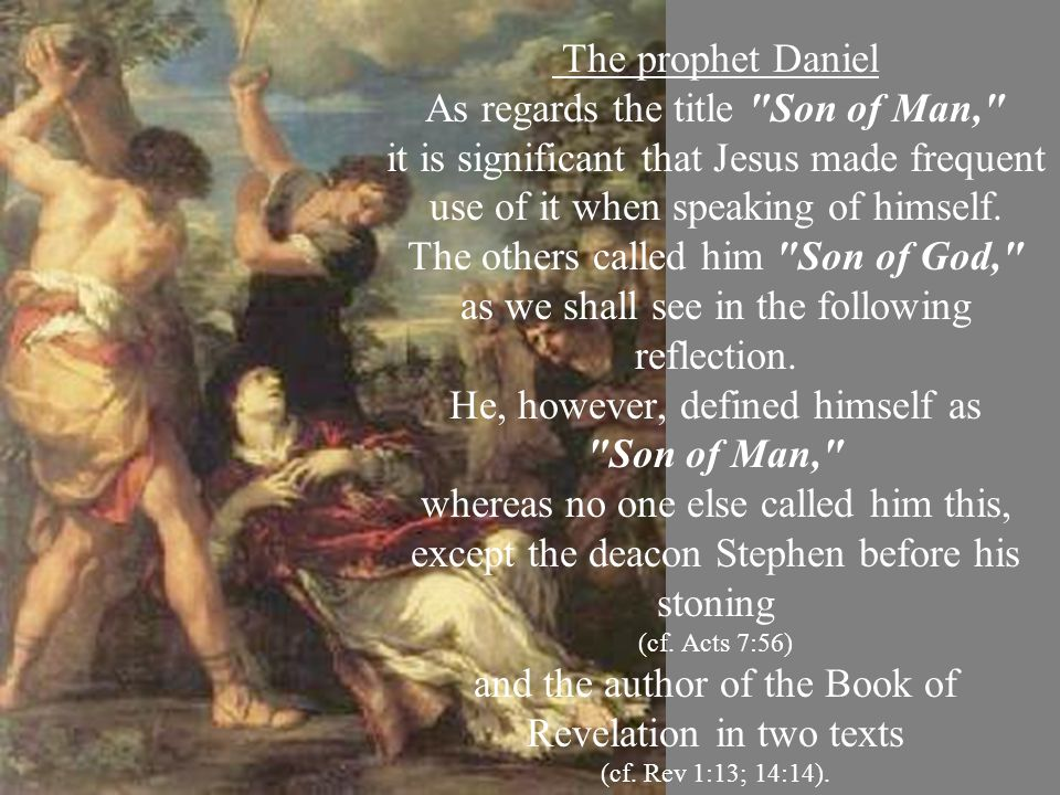 The identity of the Son of Man appears in the twofold aspect of representative of God, the herald of the kingdom of God, and the prophet calling people to conversion.