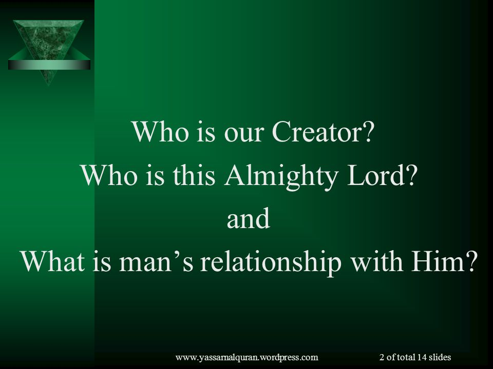 www.yassarnalquran.wordpress.com2 of total 14 slides Who is our Creator.