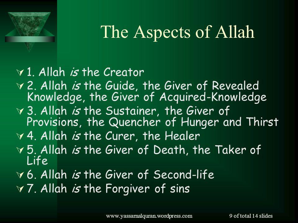 www.yassarnalquran.wordpress.com9 of total 14 slides The Aspects of Allah 1.