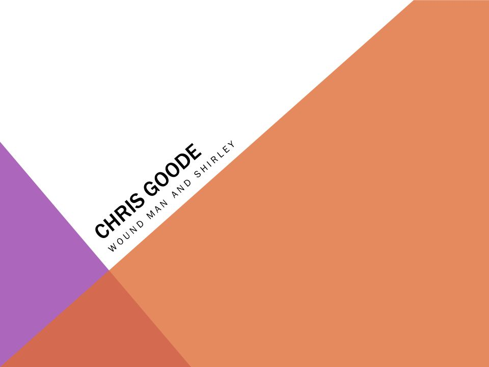 PREVIOUS SOLO WORK CHRIS GOODE God/Head (2013) Draws on Chriss own recent experiences of spiritual turmoil following a long personal history of comfortable atheism.