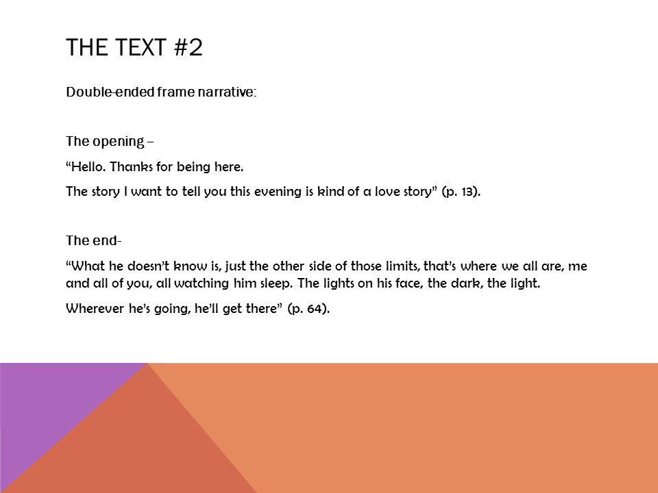 THE TEXT #2 Double-ended frame narrative: The opening – Hello.