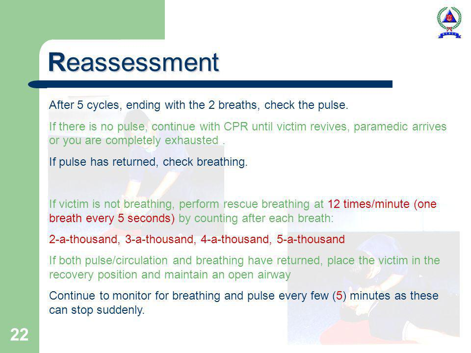22 Reassessment After 5 cycles, ending with the 2 breaths, check the pulse.