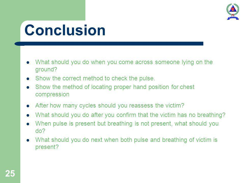 25 Conclusion What should you do when you come across someone lying on the ground.