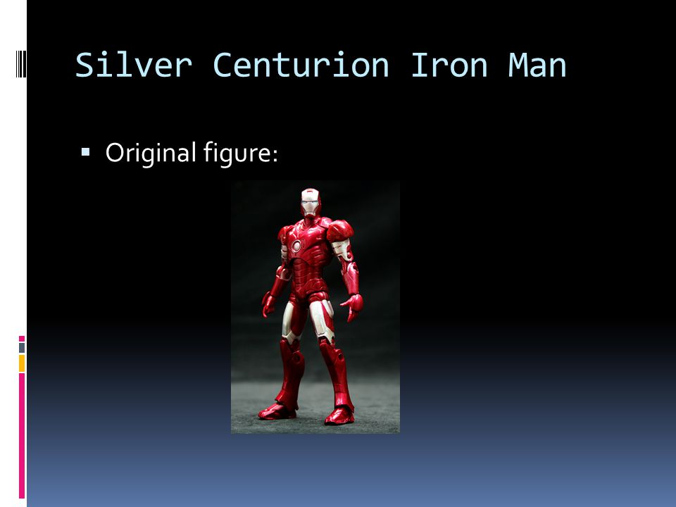 Silver Centurion Iron Man Original figure: