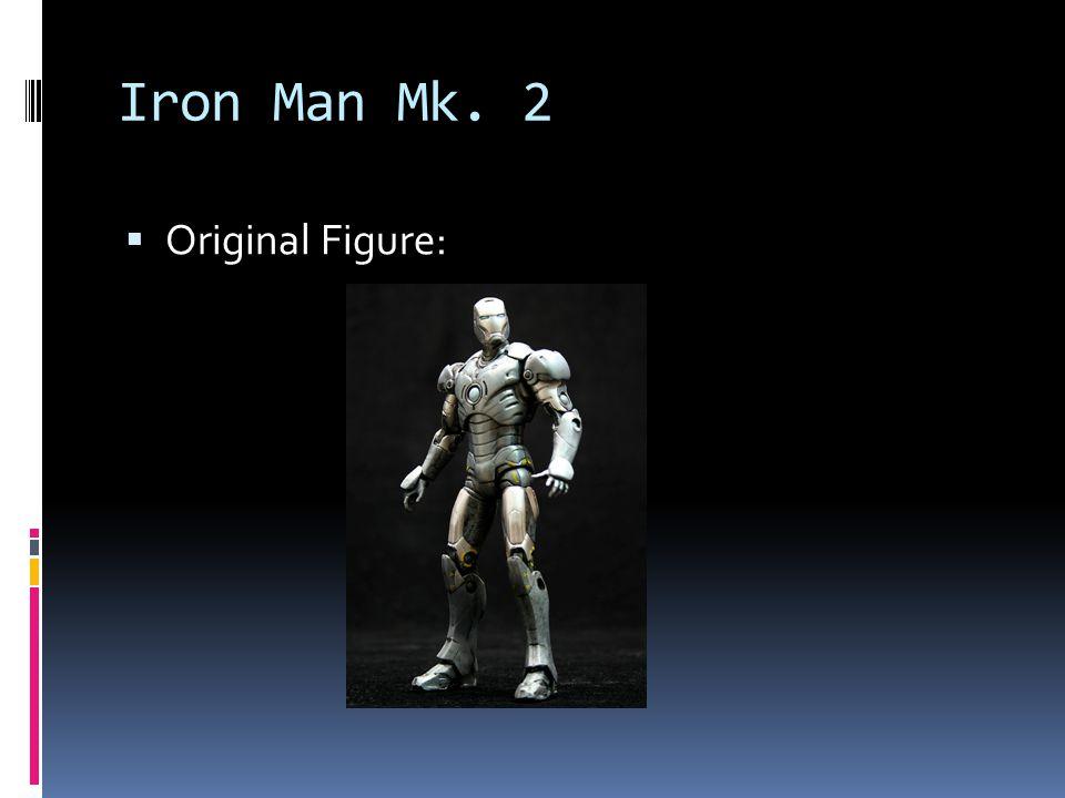 Iron Man Mk. 2 Original Figure: