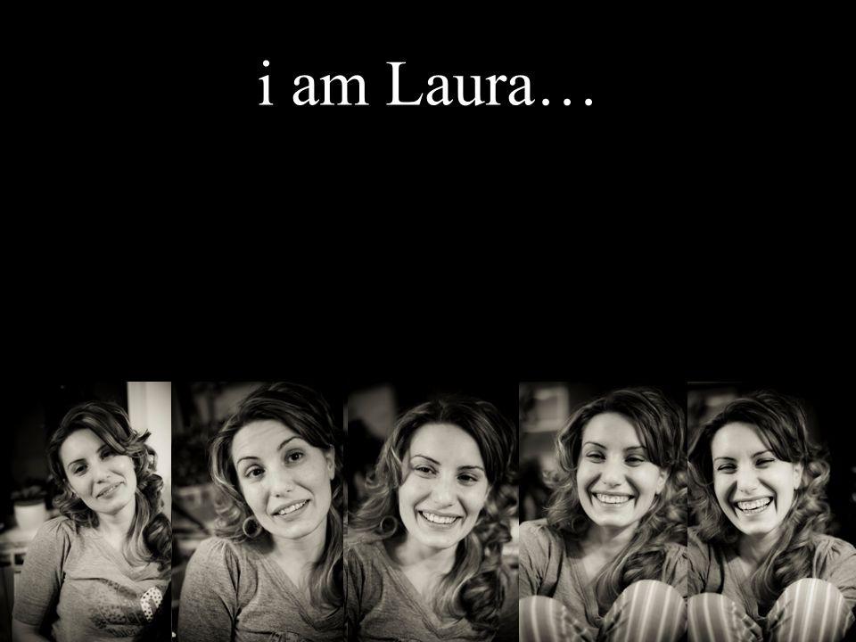 i am Laura…