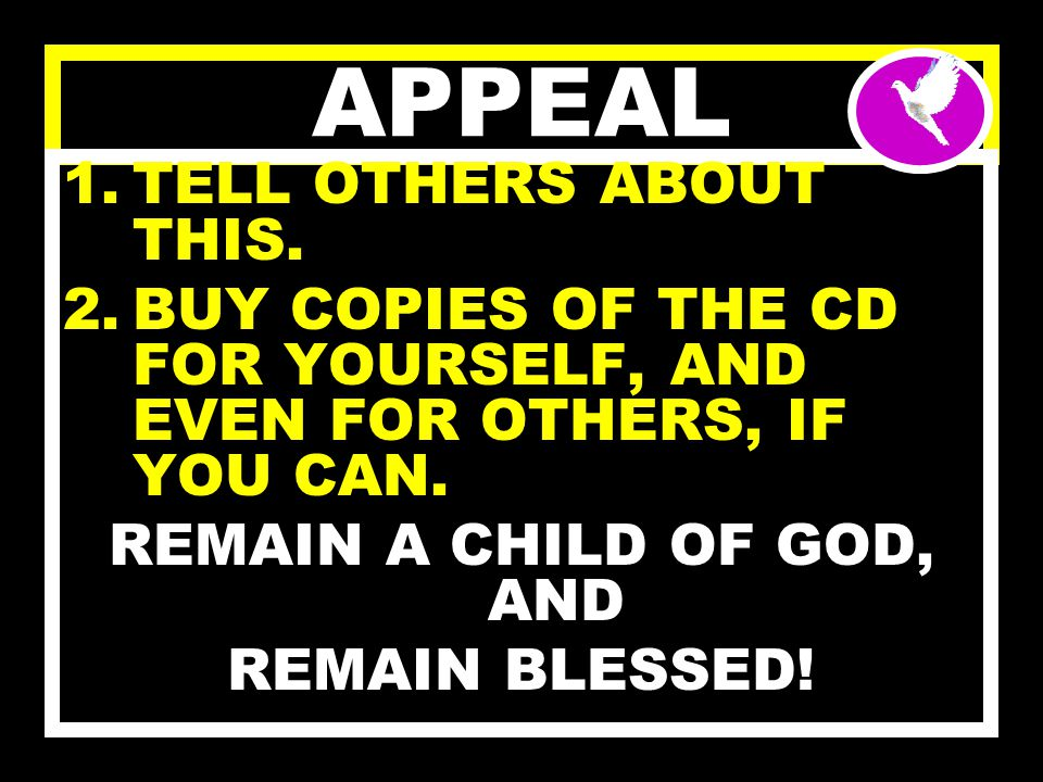 APPEAL AS YOUR CONTRIBUTION TO THE SPREAD OF THE GOSPEL, AND ALSO TO PROMOTE THIS WORK, YOU ARE ENCOURAGED TO;