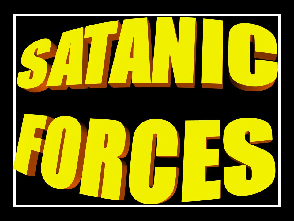 KEY CREDENTIALS OF SATANS ARMY HIS AGENTS ARE GEOGRAPHICALLY DIVERSIFIED, IN EVERY SPHERE OF LIFE.