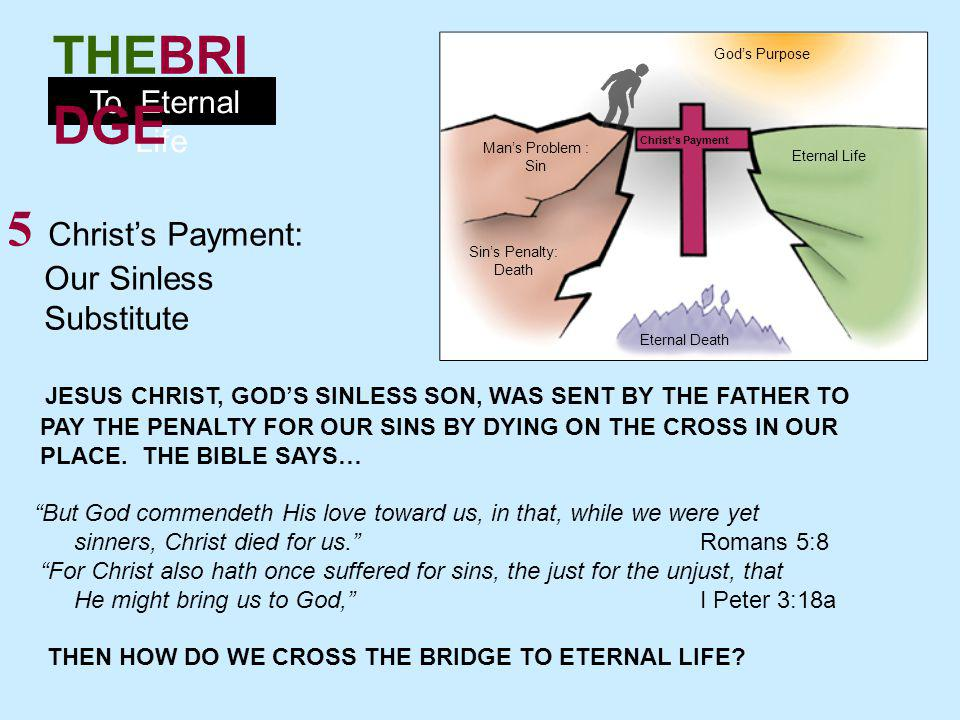 To Eternal Life THEBRI DGE 6 Our Pardon: Turn and Trust HOW DO WE CROSS THE BRIDGE TO ETERNAL LIFE.