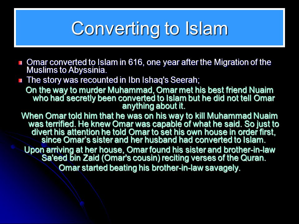 Omar s hostility to Islam The polytheists of Mecca and their traditional ways clashed head to head with the message of Islam; Like other people of Mecca, Omar was adamant in opposing Islam.