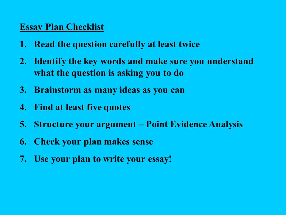 Planning an Essay Planning will help you to focus on answering the question in the exam There are different techniques you can use to plan your essay