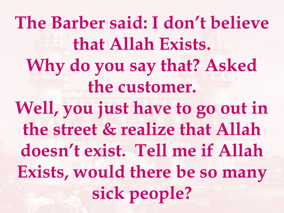 The Barber said: I dont believe that Allah Exists.