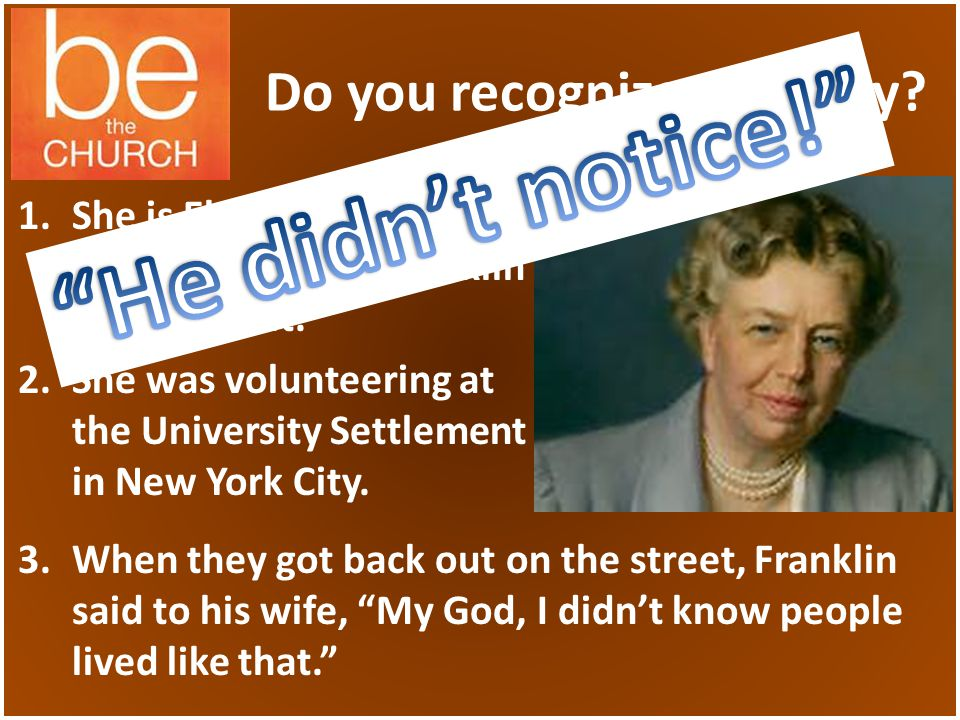 Do you recognize this lady. 1.She is Eleanor Roosevelt, wife of President Franklin D.