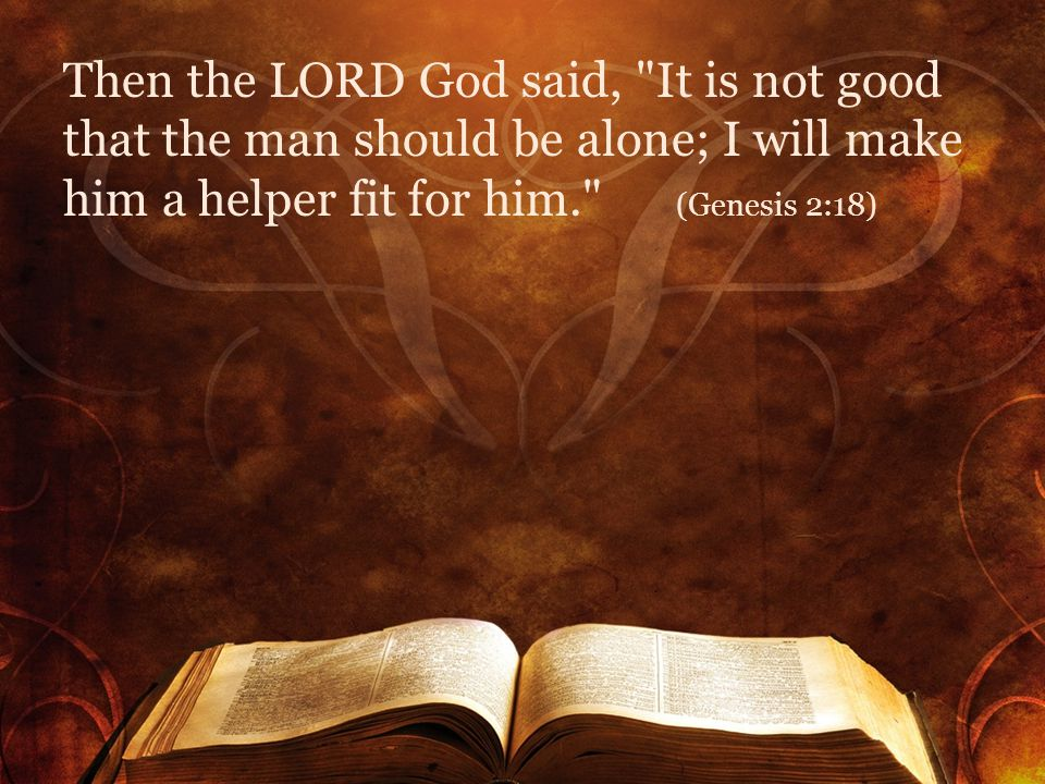 Then the LORD God said,