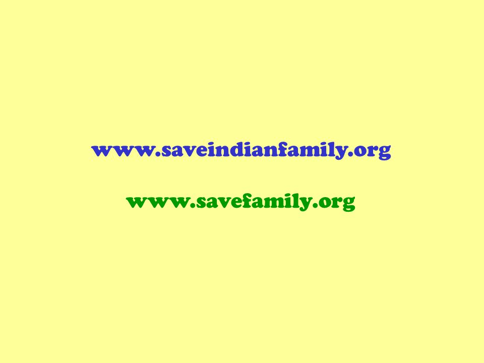 www.saveindianfamily.org www.savefamily.org