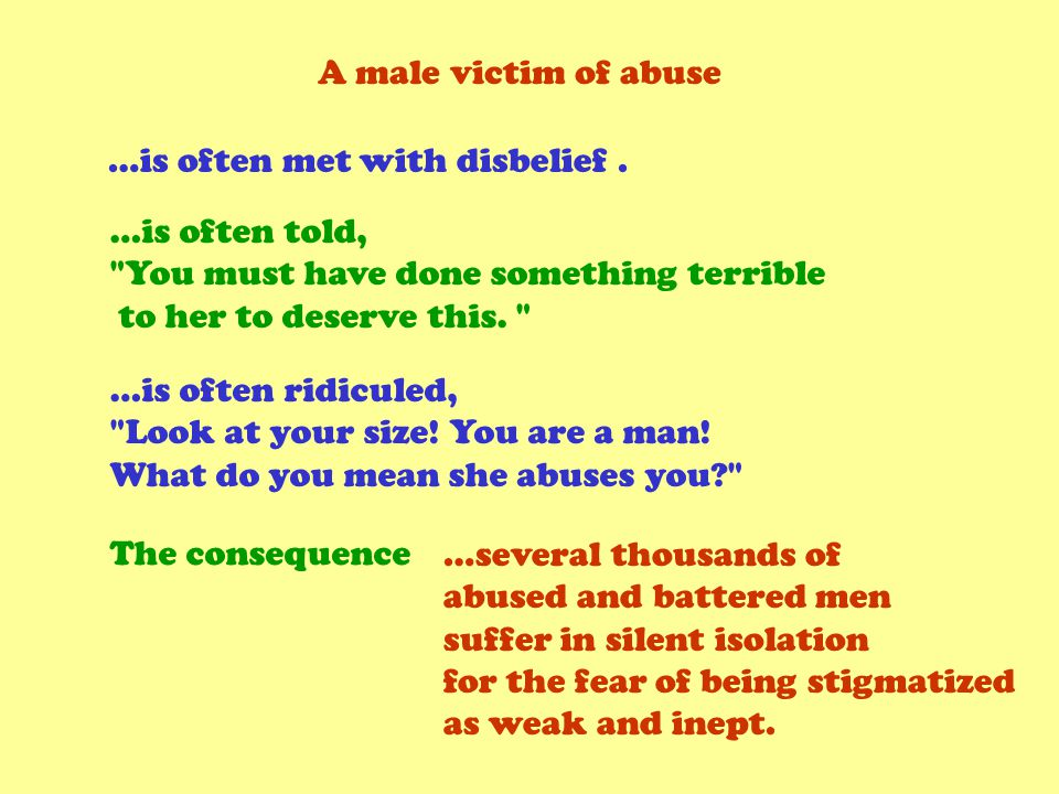 A male victim of abuse …is often met with disbelief.