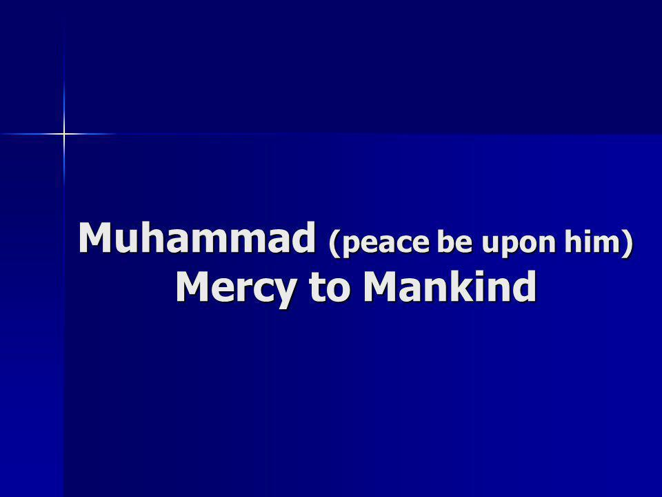 Outline Introduction Introduction Messenger of Mercy Messenger of Mercy –Equality –Kindness –For animals –For environment His Message His Message