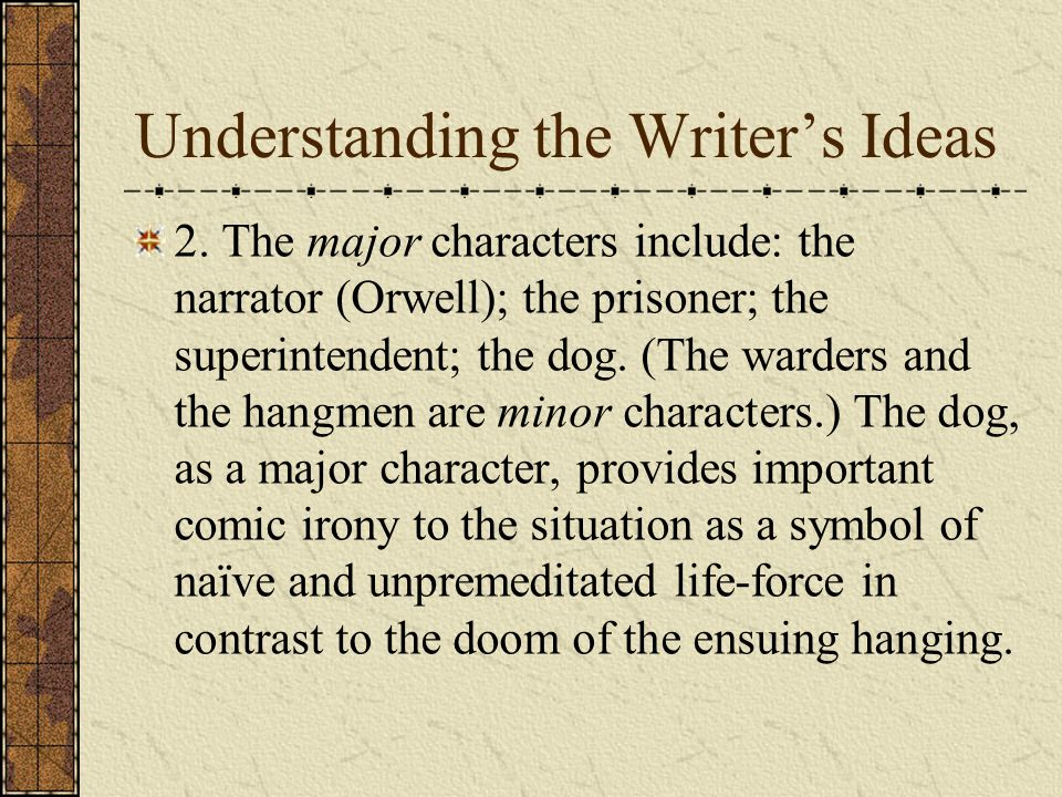 Understanding the Writers Ideas 2.