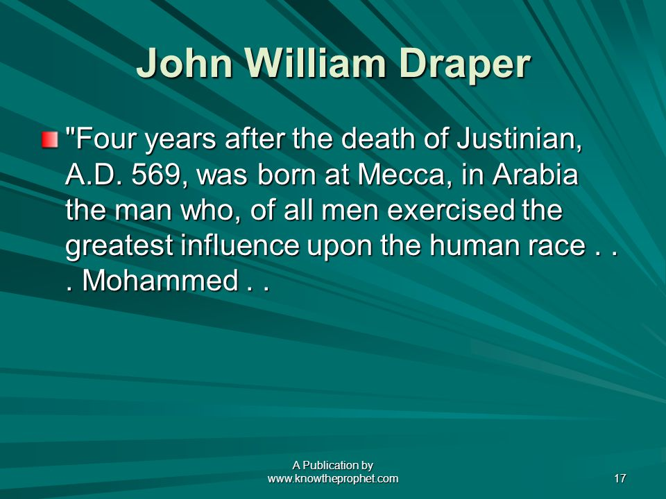 A Publication by   17 John William Draper Four years after the death of Justinian, A.D.