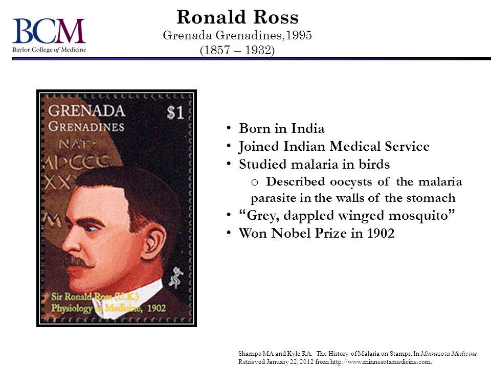Ronald Ross Grenada Grenadines,1995 (1857 – 1932) Shampo MA and Kyle RA. The History of Malaria on Stamps. In Minnesota Medicine. Retrieved January 22