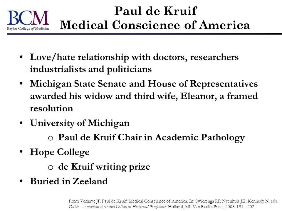 Paul de Kruif Medical Conscience of America From Verhave JP. Paul de Kruif: Medical Conscience of America. In: Swierenga RP, Nyenhuis JE, Kennedy N, e
