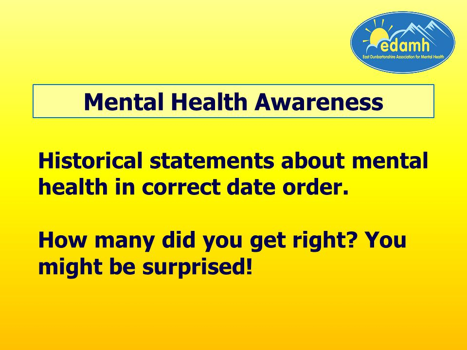 Historical statements about mental health in correct date order.