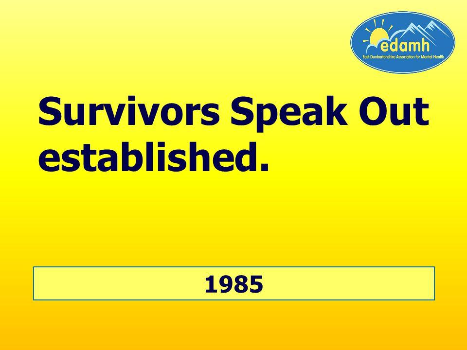 1985 Survivors Speak Out established.