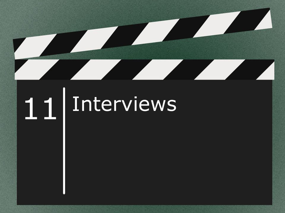 11 Interviews