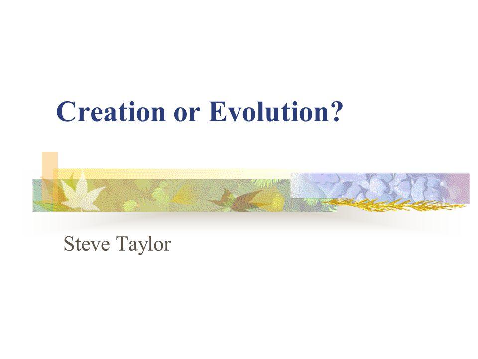 Creation or Evolution Steve Taylor