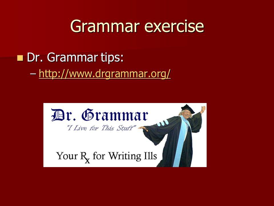 Grammar exercise Dr. Grammar tips: Dr.