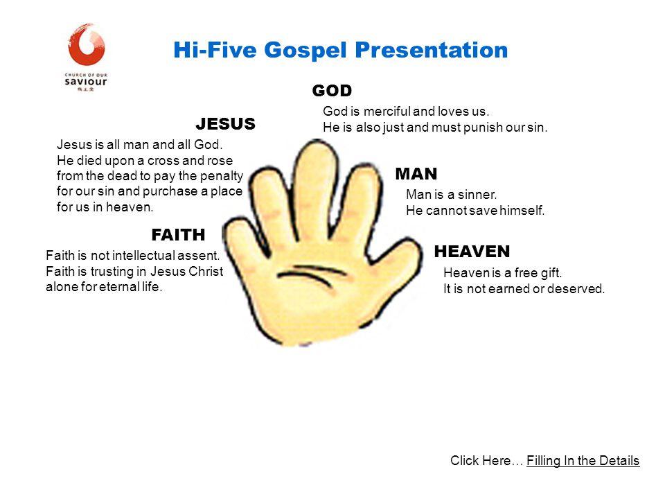 HEAVEN MAN GOD JESUS FAITH Hi-Five Gospel Presentation Heaven is a free gift....