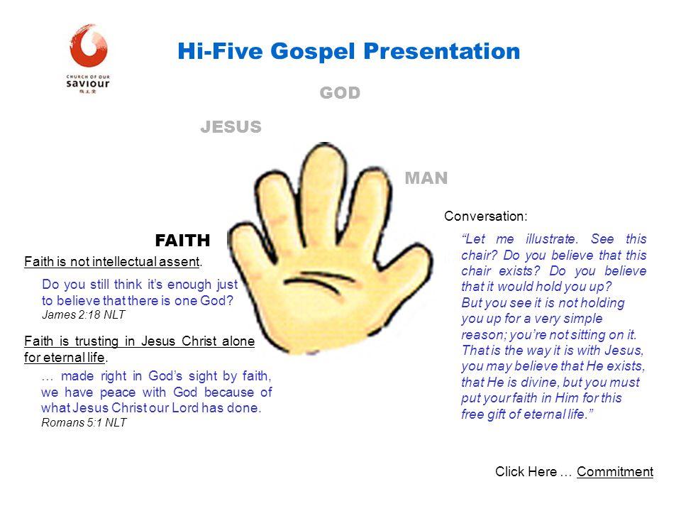 Hi-Five Gospel Presentation Does what I have shared make sense to you.