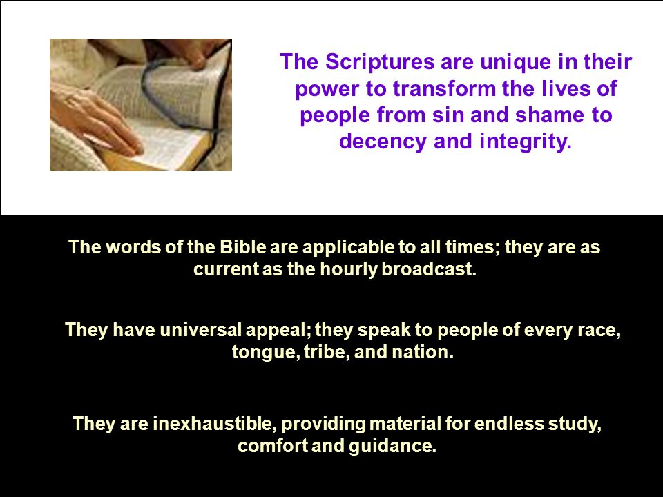 Think of all the literature Gods Word has prompted: Bible dictionaries, commentaries, concordances, poetry, and sermons.
