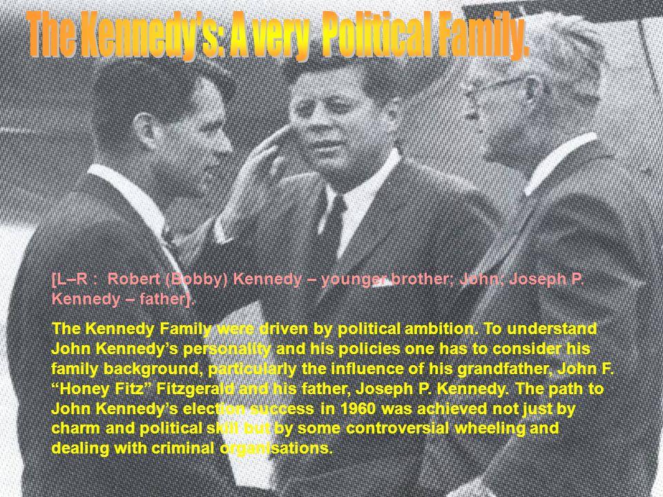 [L–R : Robert (Bobby) Kennedy – younger brother; John; Joseph P.