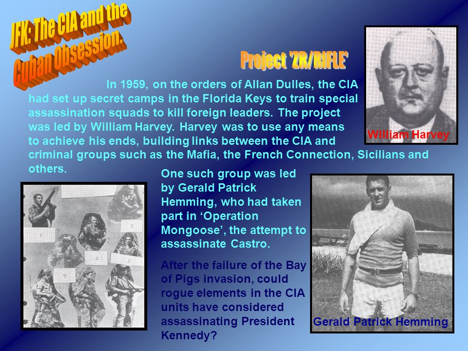 In 1959, on the orders of Allan Dulles, the CIA had set up secret camps in the Florida Keys to train special assassination squads to kill foreign leaders.