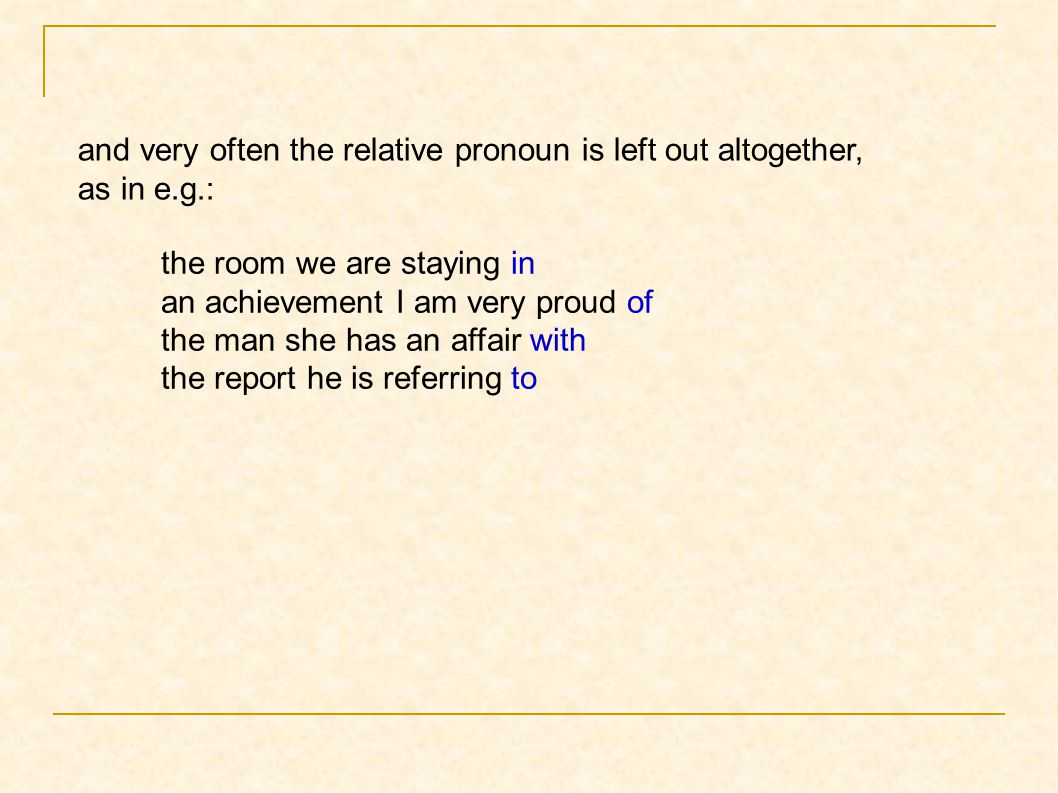 Reduced Relative Clause A.The man who is in the house likes to watch television all day.