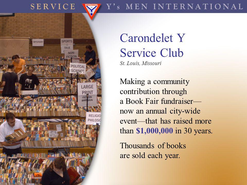 Carondelet Y Service Club St. Louis, Missouri Making a community contribution through a Book Fair fundraiser now an annual city-wide eventthat has rai