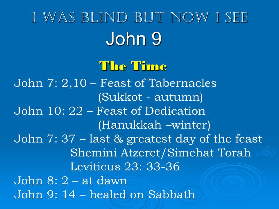 I was blind but now I see John 9 9: 13-17 Sabbath healing Matthew 12: 9-14 Luke 13: 10-14 Luke 14: 1-4 John 5: 1-15