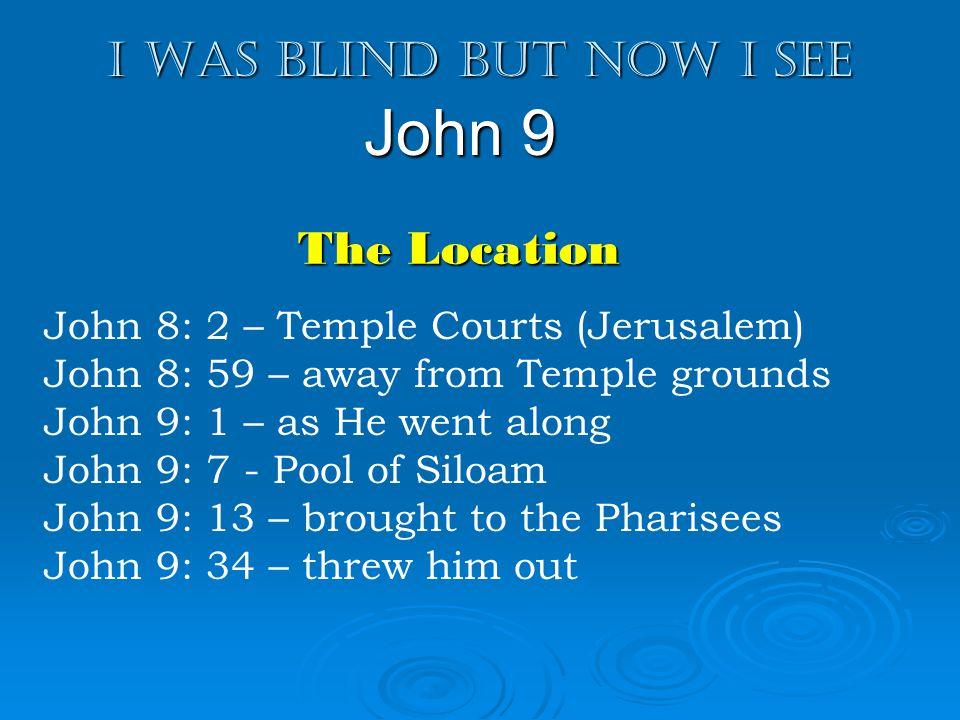 I was blind but now I see John 9 9: 13-17 The investigation begins Healed on Sabbath Sinner.