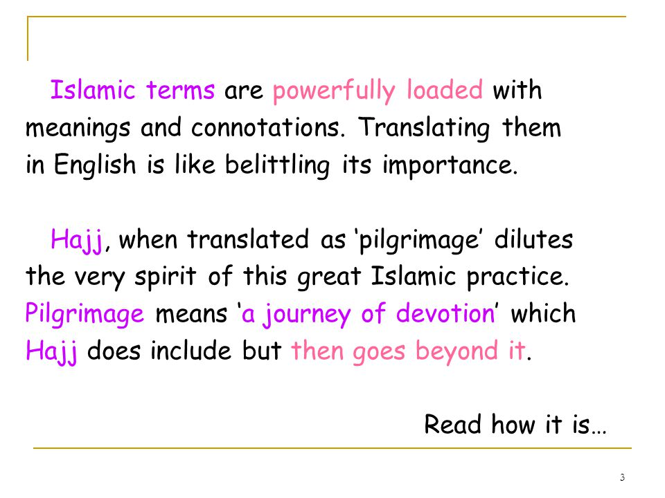 3 Islamic terms are powerfully loaded with meanings and connotations.