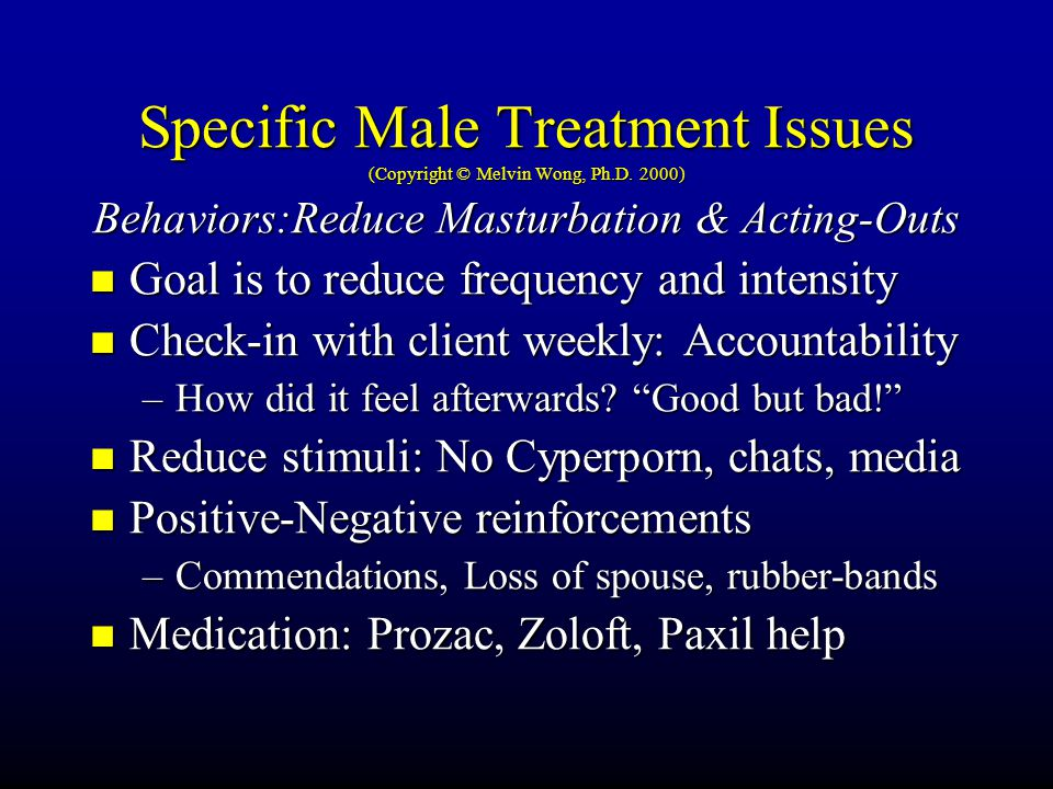 Specific Male Treatment Issues (Copyright © Melvin Wong, Ph.D.