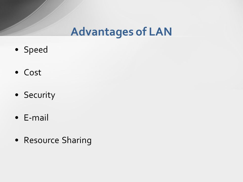 Advantages of LAN Speed Cost Security E-mail Resource Sharing