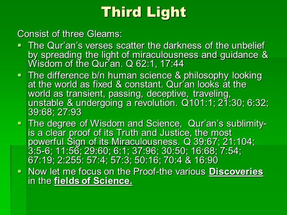 Third Light Consist of three Gleams: The Qurans verses scatter the darkness of the unbelief by spreading the light of miraculousness and guidance & Wi
