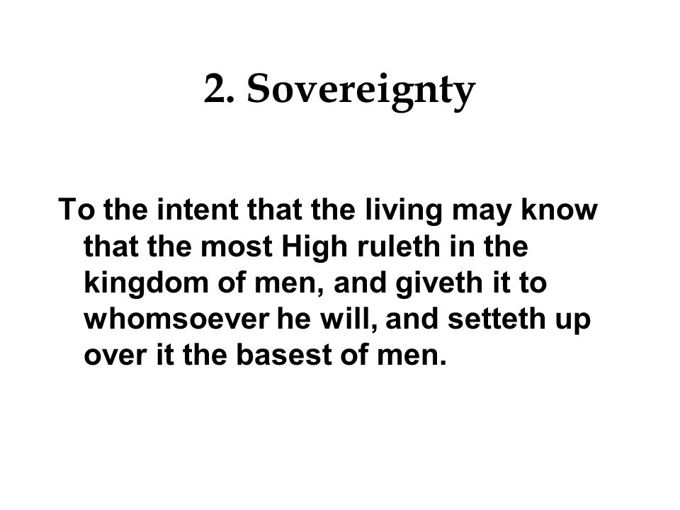 2. Sovereignty I have made the earth, and created man upon it: I, even my hands, have stretched out the heavens, and all their host have I commanded.