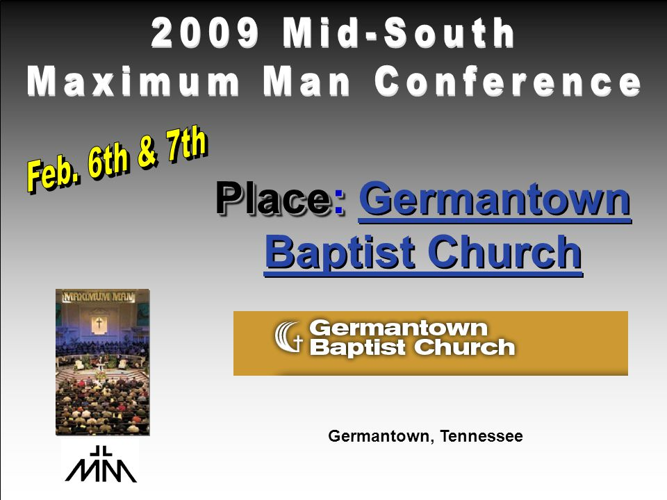 Place: Place: Germantown Baptist Church Germantown, Tennessee