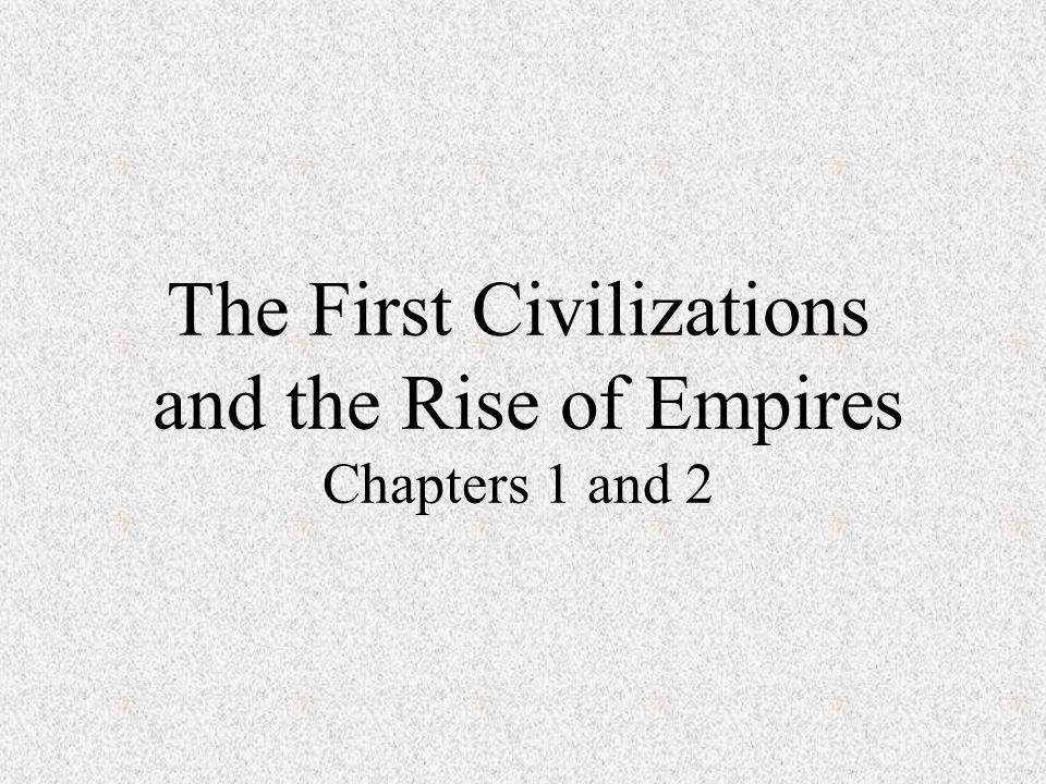 The First Civilizations: The Peoples of Western Asia and Egypt I.